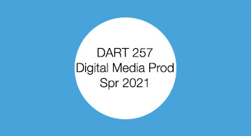DART 257. Digital Media Production. Student work.