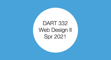 DART 332. Web Design II. Student work.